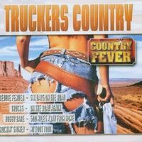 CD - Truckers Country Country Fever